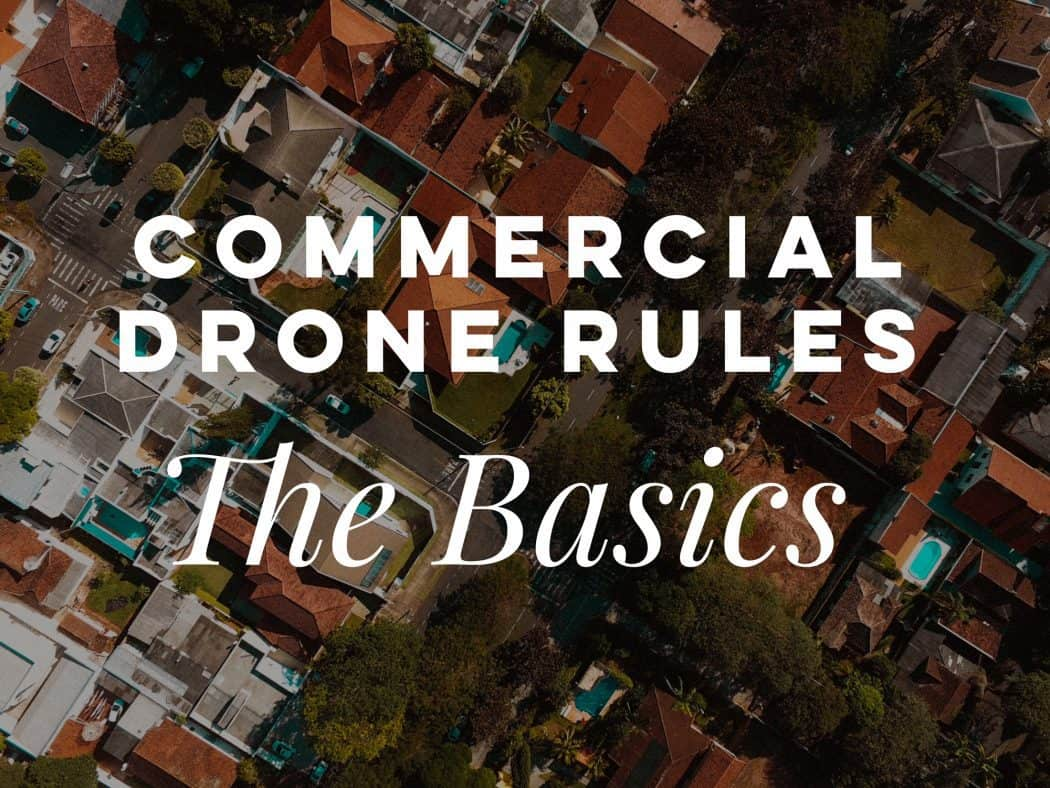 The Basics of Commercial Drone Rules