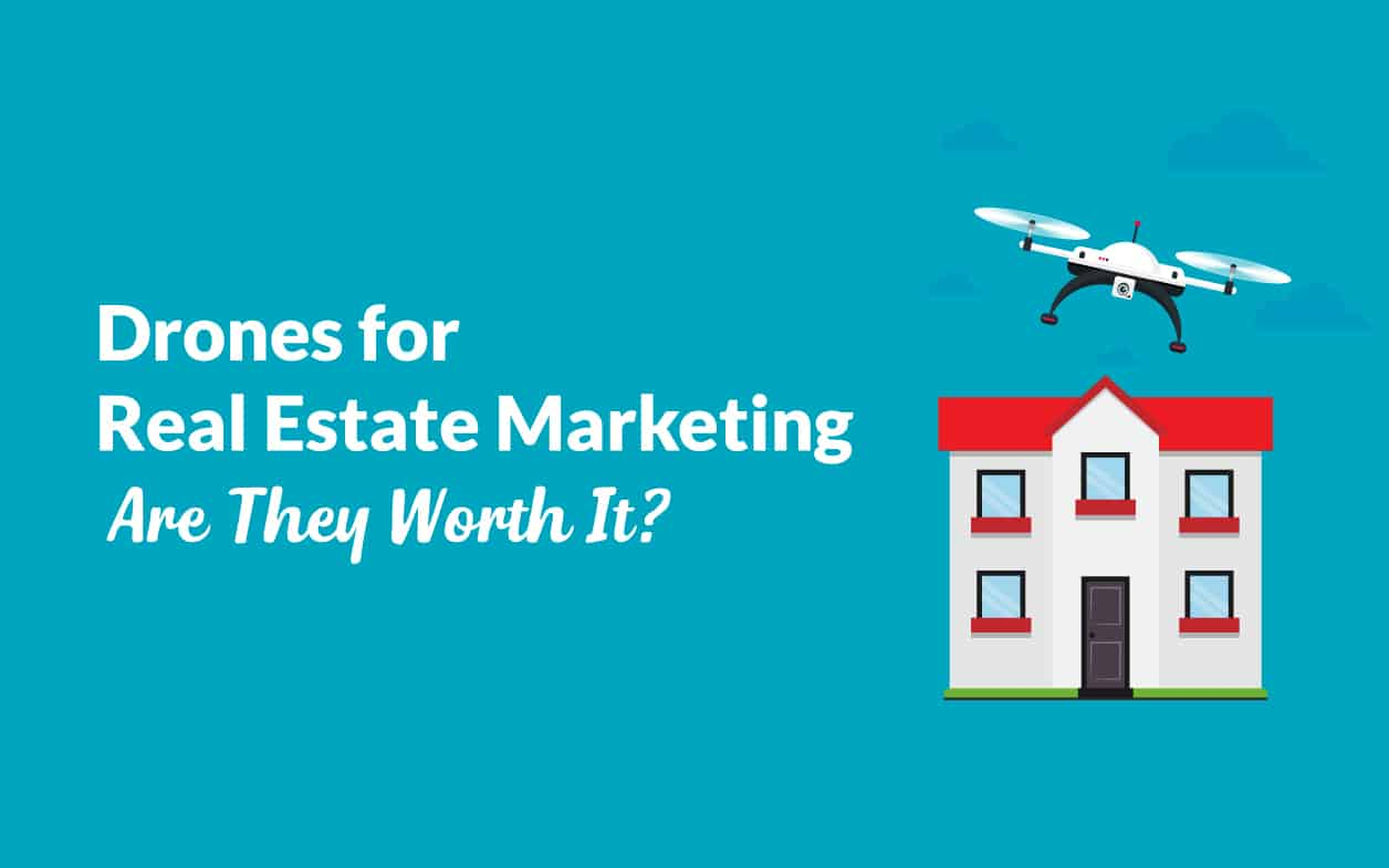 Drones for Real Estate Marketing: Are They Worth It?